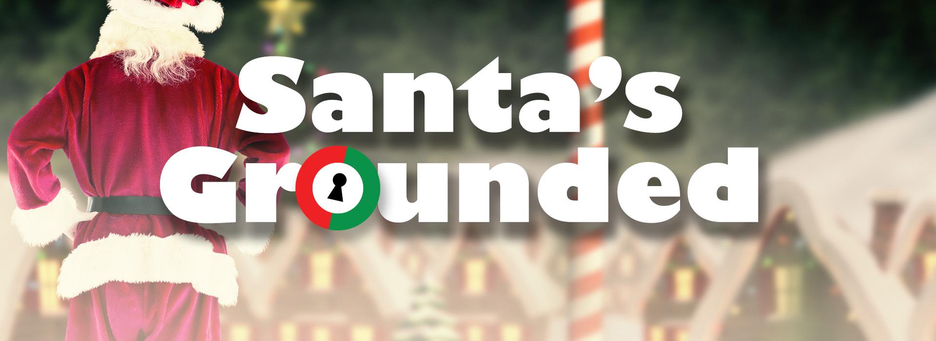Santa' s Grounded Header Image